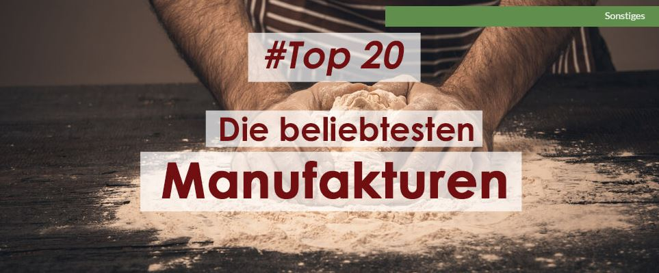 Top 20 Manufakturen